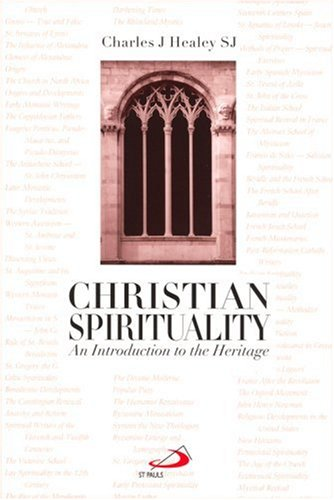 Christian Spirituality : An Introduction to the Heritage 1st edition cover