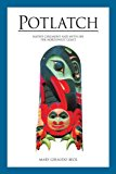 Potlatch Native Ceremony and Myth on the Northwest Coast N/A 9780882408200 Front Cover
