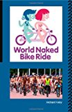 The World Naked Bike Ride  0 edition cover