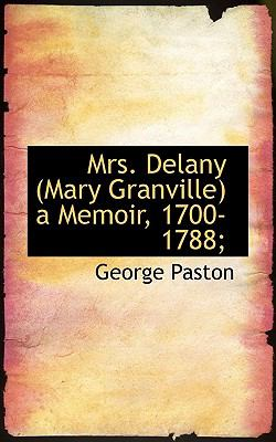 Mrs Delany a Memoir, 1700-1788; N/A 9781115345200 Front Cover