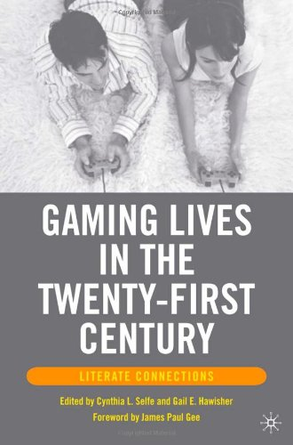 Gaming Lives in the Twenty-First Century Literate Connections  2007 edition cover