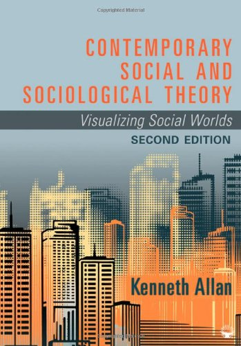 Contemporary Social and Sociological Theory Visualizing Social Worlds 2nd 2011 edition cover