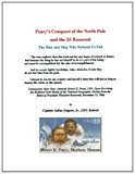 Peary's Conquest of the North Pole and the SS Roosevelt The Man and Ship Who Refused to Fail Large Type 9781466425200 Front Cover