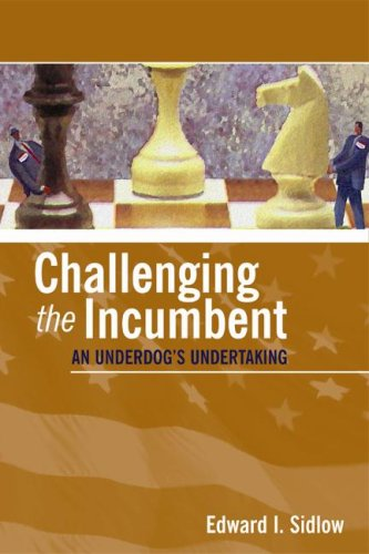 Challenging the Incumbent An Underdog's Undertaking  2002 (Revised) edition cover