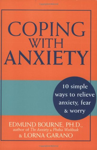 Coping with Anxiety 10 Simple Ways to Relieve Anxiety, Fear and Worry  2003 edition cover