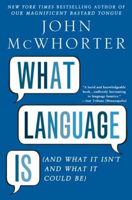 What Language Is And What It Isn't and What It Could Be N/A edition cover