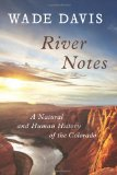 River Notes A Natural and Human History of the Colorado 3rd 2012 edition cover