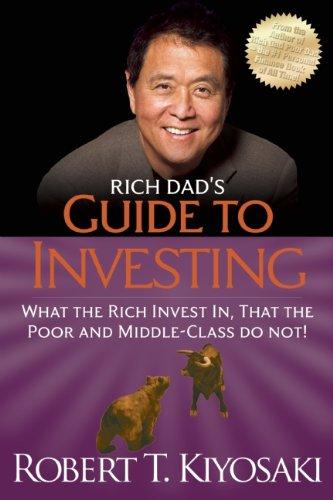 Rich Dad's Guide to Investing What the Rich Invest in, That the Poor and the Middle Class Do Not! N/A 9781612680200 Front Cover