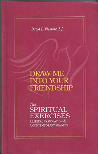 Draw Me into Your Friendship A Literal Translation and a Contemporary Reading of the Spiritual Exercises  1996 edition cover
