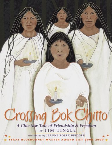 Crossing Bok Chitto A Choctaw Tale of Friendship and Freedom  2008 edition cover
