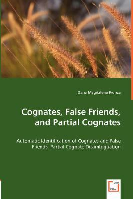 Cognates, False Friends, and Partial Cognates:   2008 9783836486200 Front Cover