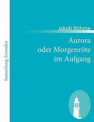Aurora Oder Morgenr�te Im Aufgang   2011 9783843064200 Front Cover