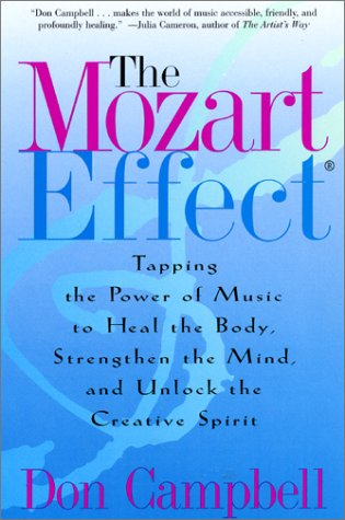 Mozart Effect Tapping the Power of Music to Heal the Body, Strengthen the Mind, and Unlock the Creative Spirit N/A edition cover