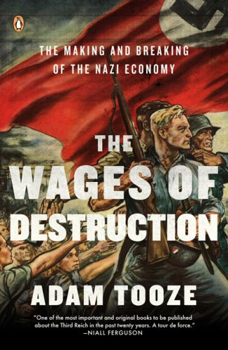 Wages of Destruction The Making and Breaking of the Nazi Economy N/A edition cover