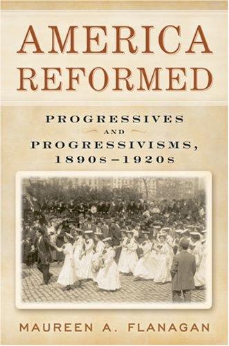 America Reformed Progressives and Progressivisms, 1890s-1920s  2006 edition cover