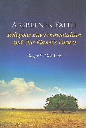 Greener Faith Religious Environmentalism and Our Planet's Future  2010 edition cover