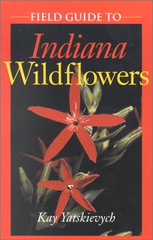 Field Guide to Indiana Wildflowers   2000 edition cover