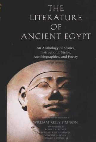 Literature of Ancient Egypt An Anthology of Stories, Instructions, Stelae, Autobiographies, and Poetry 3rd 2003 (Revised) 9780300099201 Front Cover