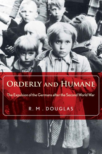 Orderly and Humane The Expulsion of the Germans after the Second World War  2013 edition cover