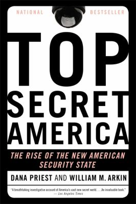 Top Secret America The Rise of the New American Security State  2012 edition cover