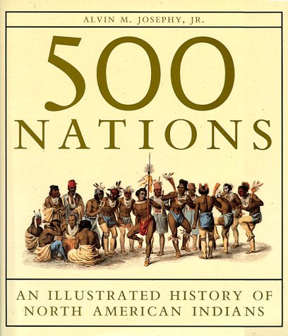 500 Nations An Illustrated History of North American Indians N/A 9780375703201 Front Cover