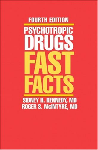 Psychotropic Drugs Fast Facts, Fourth Edition 4th 2008 edition cover