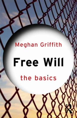 Free Will: the Basics   2012 edition cover