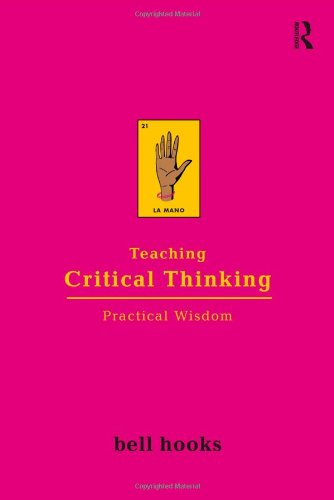 Teaching Critical Thinking Practical Wisdom  2010 edition cover