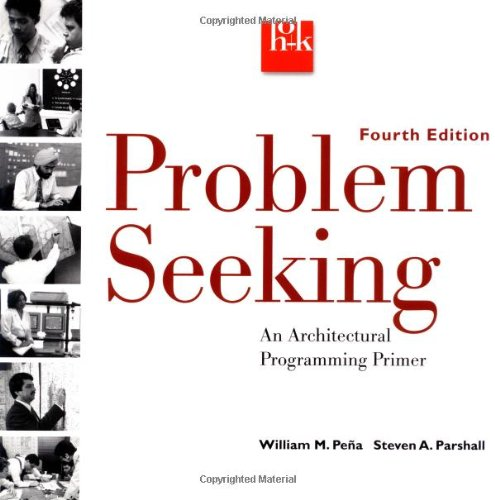 Problem Seeking An Architectural Programming Primer 4th 2001 (Revised) edition cover