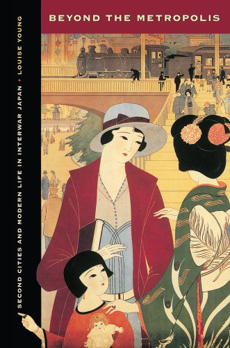 Beyond the Metropolis Second Cities and Modern Life in Interwar Japan  2013 edition cover