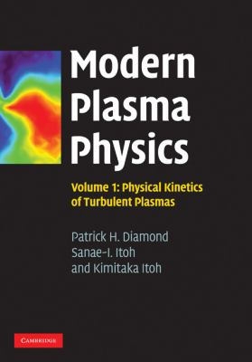 Modern Plasma Physics: Volume 1, Physical Kinetics of Turbulent Plasmas   2010 9780521869201 Front Cover