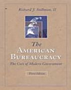American Bureaucracy The Core of Modern Government 3rd 2004 (Revised) edition cover