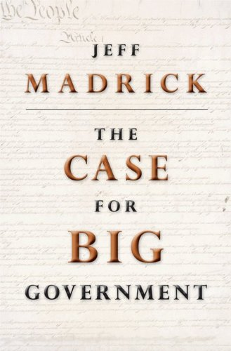 Case for Big Government   2010 (Revised) 9780691146201 Front Cover