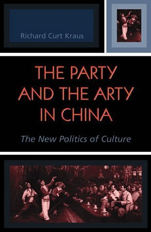 Party and the Arty in China The New Politics of Culture  2004 9780742527201 Front Cover