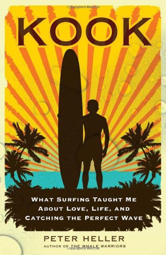 Kook What Surfing Taught Me about Love, Life, and Catching the Perfect Wave  2010 edition cover