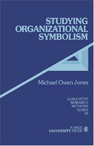 Studying Organizational Symbolism What, How, Why?  1996 edition cover