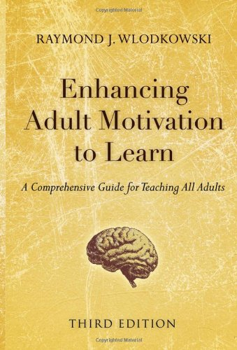 Enhancing Adult Motivation to Learn A Comprehensive Guide for Teaching All Adults 3rd 2008 9780787995201 Front Cover