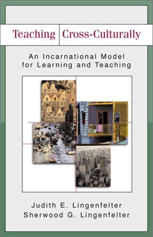 Teaching Cross-Culturally An Incarnational Model for Learning and Teaching  2003 edition cover