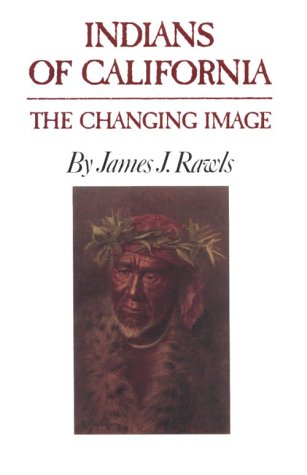 Indians of California The Changing Image  1984 edition cover