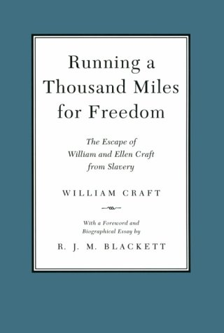 Running a Thousand Miles for Freedom The Escape of William and Ellen Craft from Slavery  1999 edition cover