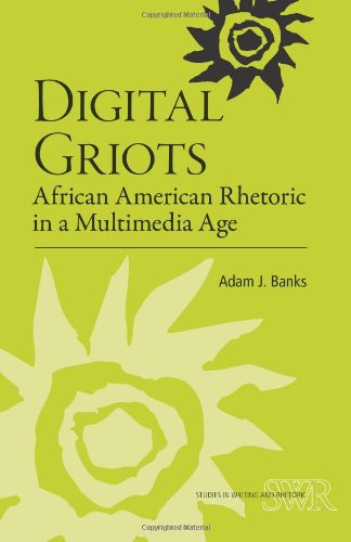 Digital Griots African American Rhetoric in a Multimedia Age  2010 edition cover