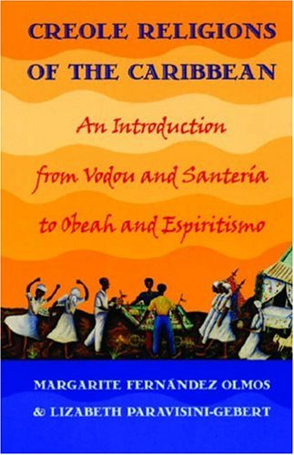 Creole Religions of the Caribbean An Introduction from Vodou and Santeria to Obeah and Espiritismo  2003 edition cover
