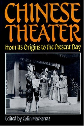 Chinese Theater From Its Origins to the Present Day  1988 (Reprint) edition cover