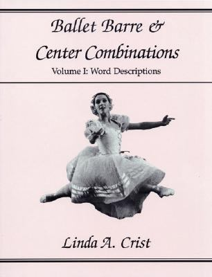 Ballet Barre and Center Combinations Word Descriptions  2000 9780871272201 Front Cover