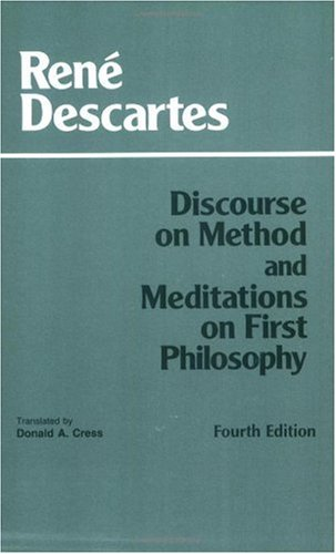 Discourse on Method and Meditations on First Philosophy  4th 1998 9780872204201 Front Cover