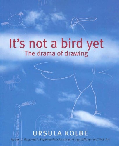 It's Not a Bird Yet: The Drama of Drawing N/A edition cover