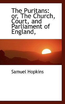 Puritans : Or, the Church, Court, and Parliament of England, N/A 9781115377201 Front Cover