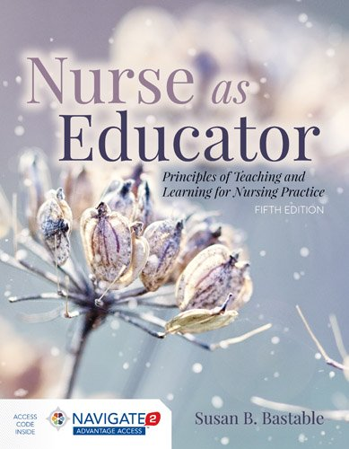 Nurse As Educator: Principles of Teaching and Learning for Nursing Practice  2017 9781284127201 Front Cover
