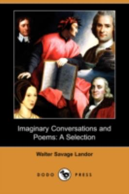 Imaginary Conversations and Poems: A Selection  2008 9781406549201 Front Cover
