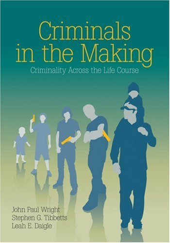 Criminals in the Making Criminality Across the Life Course  2008 edition cover